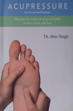 Accupressure Do-it-yourself therapy, Discover the treasure of good health in your hands and feet