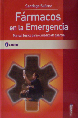 Farmacos en la Emergencia, Manual Basico para el Medico de Guardia