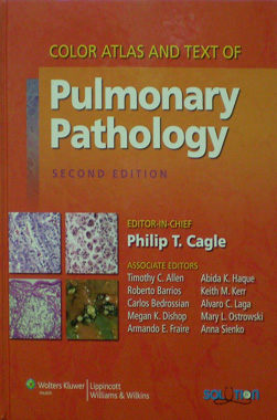 Color Atlas and Text of Pulmonary Pathology 2nd. Ed.
