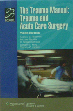 The Trauma Manual: Trauma and Acute Care Surgery 3rd. Ed.