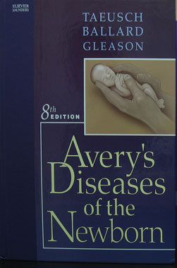 Avery's Diseases of the Newborn 8th. Edition