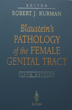 Blaustein's Pathology of the Female Genital Tract, 5th. Edition.