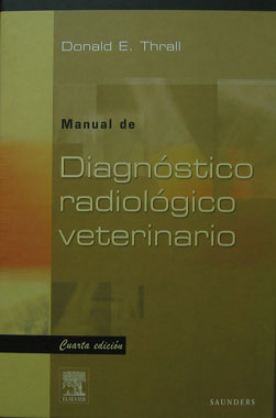 Manual de Diagnostico Radiologico Veterinario, 4a. Edicion.