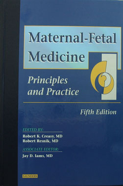 Maternal-Fetal Medicine Principles and Practice, 5th. Edition.