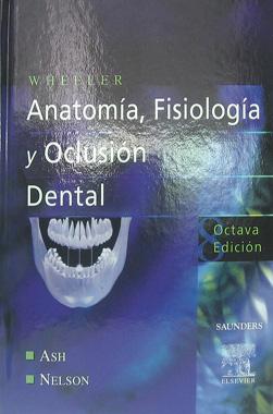 Anatomia, Fisiologia y Oclusion Dental Wheeler - Ash y Nelson 1